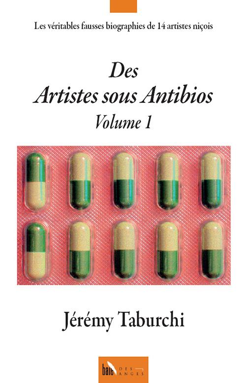 Couverture du livre Des Artistes Sous Antibios, quatorze véritables fausses biographies d'artistes niçois par Jérémy Taburchi.