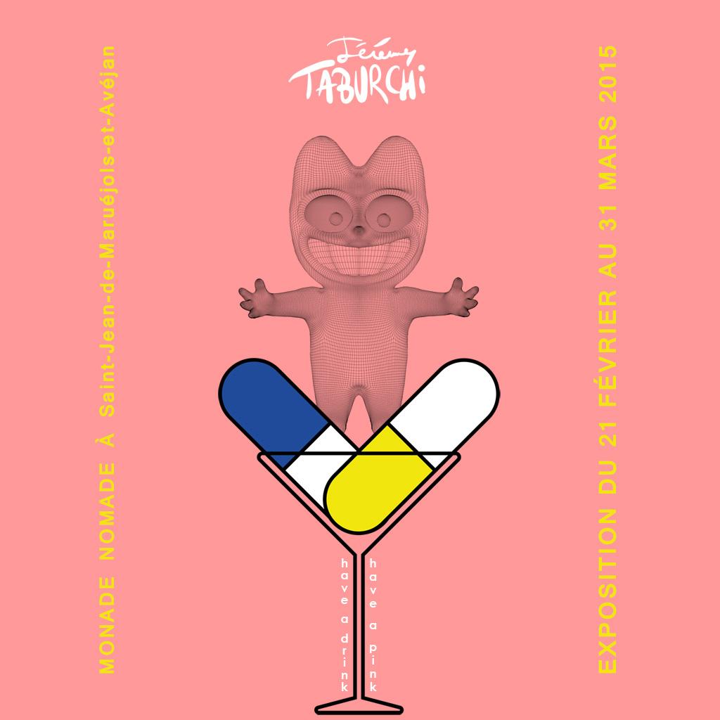 Affiche de l'exposition Have a Drink, Have a Pink de Jérémy Taburchi à la galerie Monade Nomade.